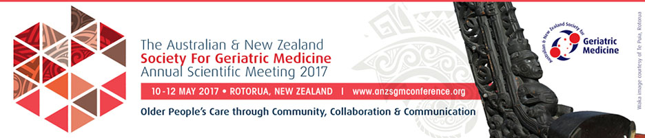 ANZSGM ASM 2017 Older peoples care through Community, Collaboration and Communication 10-12 May 2017 Rotorua New Zealand